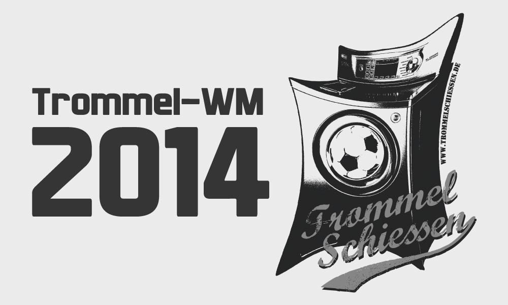 Trommel WM 2014 Terminierung